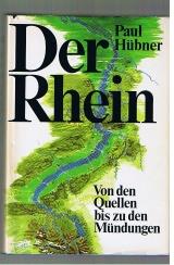 Der Rhein. Von den Quellen bis zu den Mündungen.