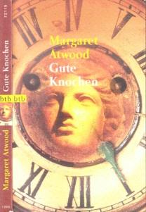 Gute Knochen Deutsch von Brigitte Walitzek - Atwood, Margaret
