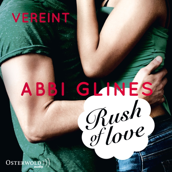 Rush of Love - Vereint (Rosemary Beach 3), Hörbuch, Digital, 1, 424min - Abbi Glines