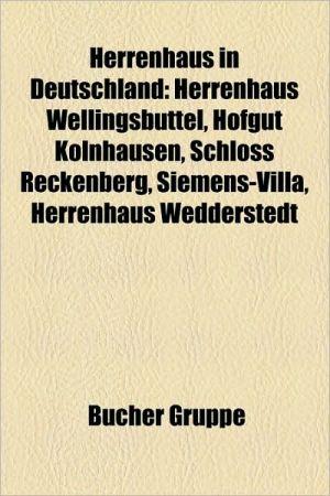 Herrenhaus in Deutschland: Herrenhaus in Baden-W Rttemberg, Herrenhaus in Bayern, Herrenhaus in Brandenburg
