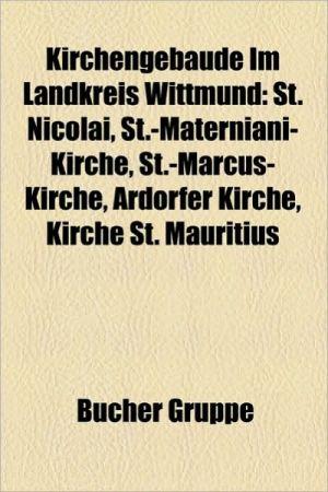 Kirchengeb Ude Im Landkreis Wittmund: St-Magnus-Kirche, St. Nicolai, St-Marien-Kirche, St-Aegidien-Kirche, St-Materniani-Kirche - Bucher Gruppe (Editor)