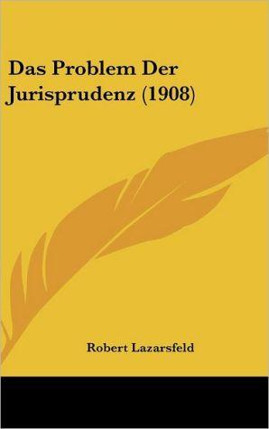 Das Problem Der Jurisprudenz (1908)