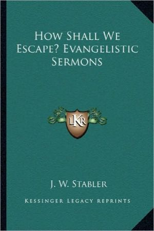 How Shall We Escape? Evangelistic Sermons
