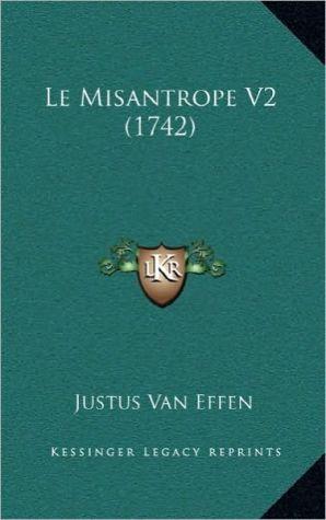 Le Misantrope V2 (1742) - Justus Van Effen
