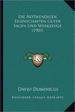 Die Notwendigen Eigenschaften Guter Sagen Und Werkzeuge (1903)