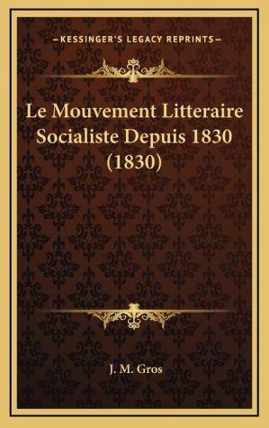 Le Mouvement Litteraire Socialiste Depuis 1830 (1830)