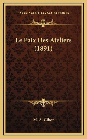 Le Paix Des Ateliers (1891)