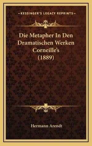 Die Metapher In Den Dramatischen Werken Corneille's (1889)