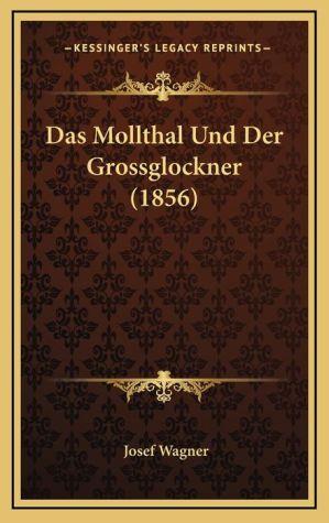 Das Mollthal Und Der Grossglockner (1856)