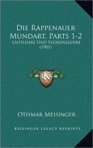 Die Rappenauer Mundart, Parts 1-2: Lautlehre Und Flexionslehre (1901) - Othmar Meisinger