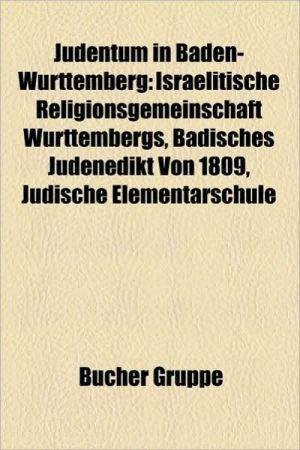 Judentum In Baden-W Rttemberg - B Cher Gruppe (Editor)
