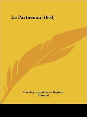 Le Parthenon (1864) - Charles Leopold Jean Baptiste Marchal