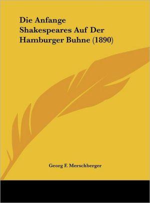 Die Anfange Shakespeares Auf Der Hamburger Buhne (1890)