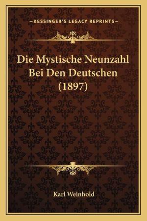 Die Mystische Neunzahl Bei Den Deutschen (1897) - Karl Weinhold