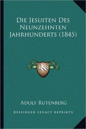 Die Jesuiten Des Neunzehnten Jahrhunderts (1845)