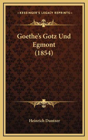 Goethe's Gotz Und Egmont (1854)