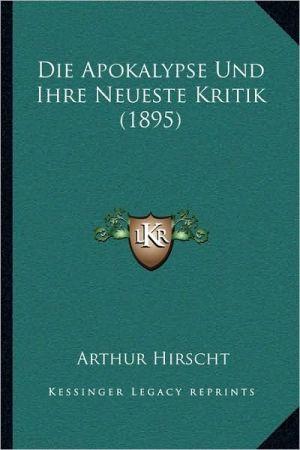 Die Apokalypse Und Ihre Neueste Kritik (1895)