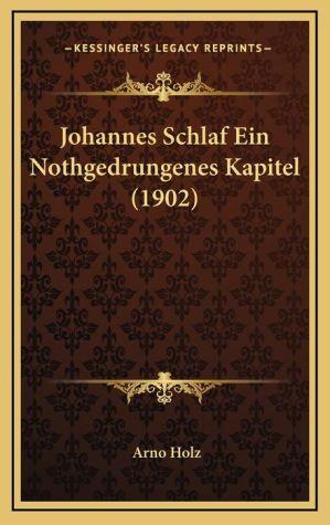 Johannes Schlaf Ein Nothgedrungenes Kapitel (1902)