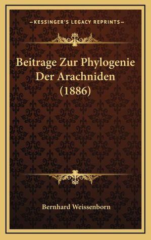 Beitrage Zur Phylogenie Der Arachniden (1886) - Bernhard Weissenborn