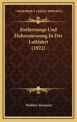 Entfernungs Und Hohenmessung In Der Luftfahrt (1922)