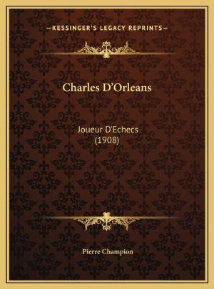 Charles D'Orleans: Joueur D'Echecs (1908)