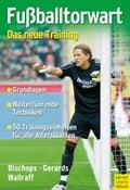 FuBballtorwart - Heinz W. Gerards, Jürgen Wallraff, Klaus Bischops