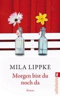 Morgen bist du noch da - Mila Lippke