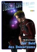 Der Held des Universums - Terras Mann im All Band 4 - H.G. Francis