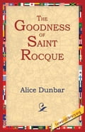 The Goodness of St. Rocque - Dunbar, Alice