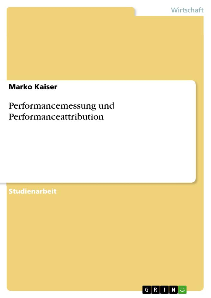 Performancemessung und Performanceattribution als eBook Download von Marko Kaiser - Marko Kaiser
