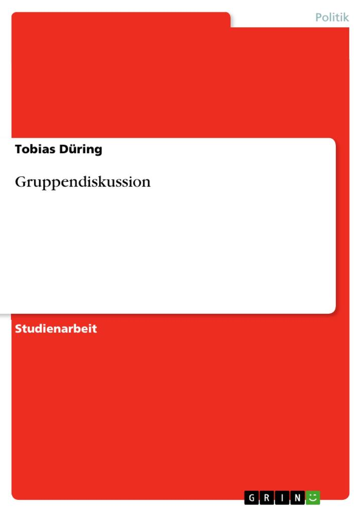 Gruppendiskussion als eBook Download von Tobias Düring - Tobias Düring