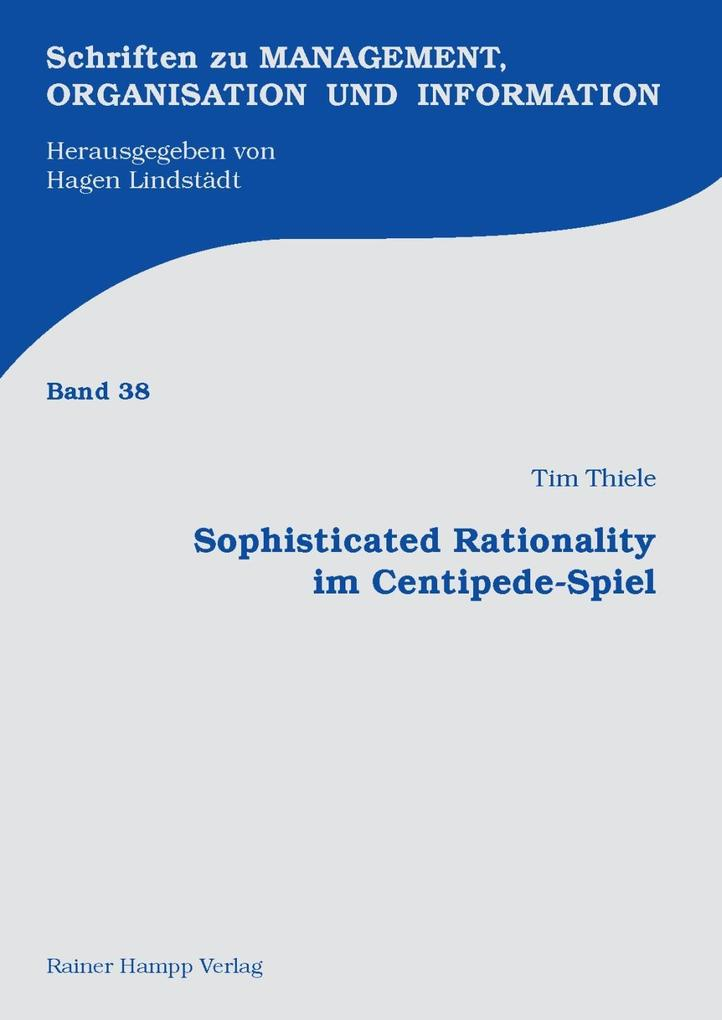 Sophisticated Rationality im Centipede-Spiel als eBook Download von Tim Thiele - Tim Thiele