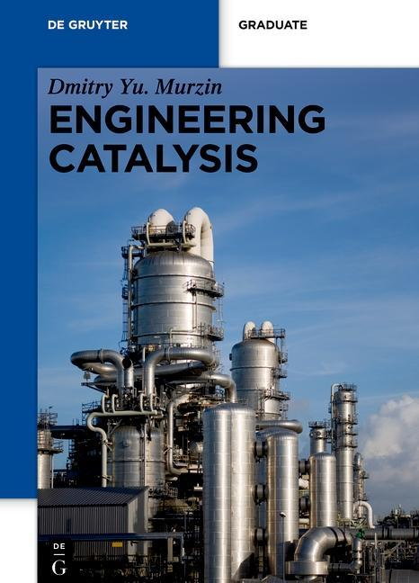 Engineering Catalysis als eBook Download von Dmitry Murzin - Dmitry Murzin