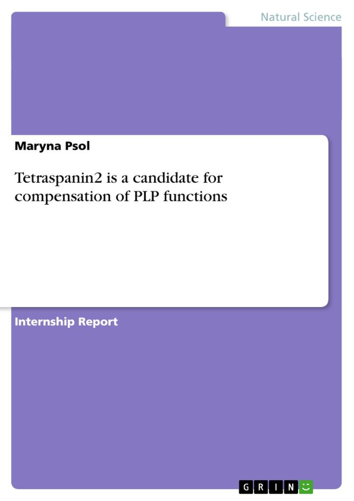 Tetraspanin2 is a candidate for compensation of PLP functions als Buch von Maryna Psol - Maryna Psol