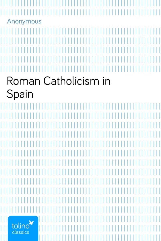 Roman Catholicism in Spain als eBook Download von Anonymous - Anonymous