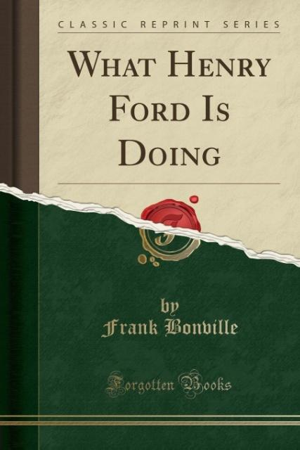 What Henry Ford Is Doing (Classic Reprint)