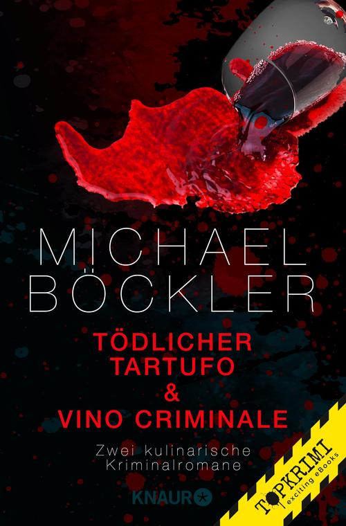 Tödlicher Tartufo + Vino Criminale als eBook Download von Michael Böckler - Michael Böckler