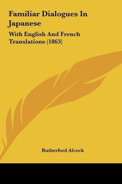 Familiar Dialogues In Japanese als Buch von Rutherford Alcock - Rutherford Alcock