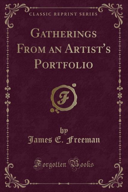 Gatherings From an Artist's Portfolio (Classic Reprint)