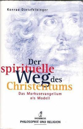 Der spirituelle Weg des Christentums. Das Markusevangelium als Modell.
