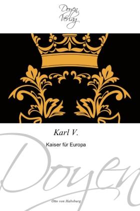 Karl V. - Kaiser für Europa - Habsburg, Otto von
