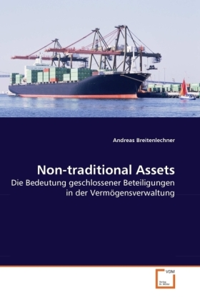 Non-traditional Assets - Die Bedeutung geschlossener Beteiligungen in der Vermögensverwaltung - Breitenlechner, Andreas
