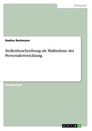 Akademische Schriftenreihe: Stellenbeschreibung als Maßnahme der Personalentwicklung - Buchmann, Nadine