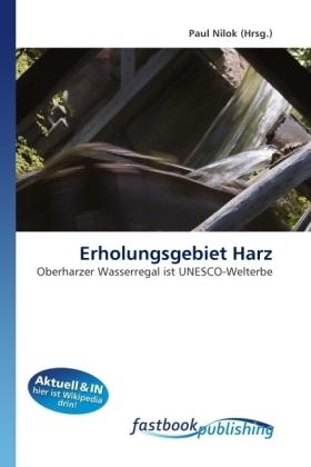 Erholungsgebiet Harz - Oberharzer Wasserregal ist UNESCO-Welterbe - Nilok, Paul