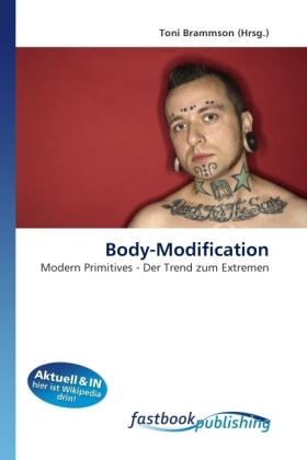 Body-Modification - Modern Primitives - Der Trend zum Extremen - Brammson, Toni