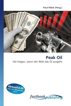 Peak Oil - Die Folgen, wenn der Welt das Öl ausgeht - Nilok, Paul