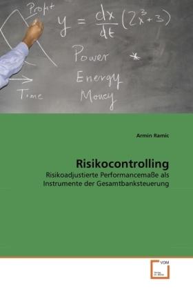 Risikocontrolling - Risikoadjustierte Performancemaße als Instrumente der Gesamtbanksteuerung