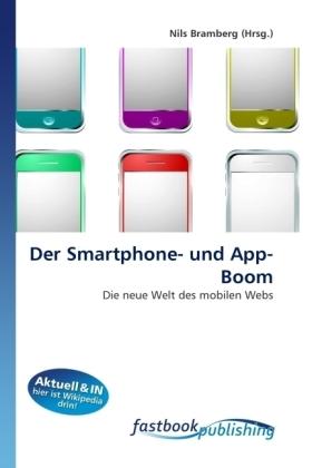 Der Smartphone- und App-Boom - Die neue Welt des mobilen Webs - Bramberg, Nils