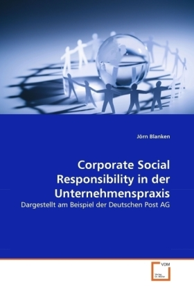 Corporate Social Responsibility in der Unternehmenspraxis - Dargestellt am Beispiel der Deutschen Post AG - Blanken, Jörn