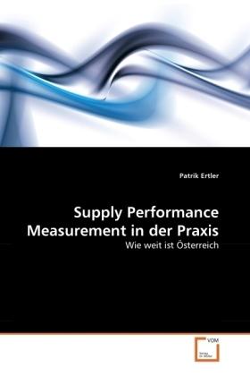 Supply Performance Measurement in der Praxis - Wie weit ist Österreich - Ertler, Patrik